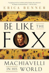 Be Like the Fox: Machiavelli in His World (ISBN: 9780393355819)
