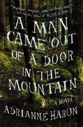 A Man Came Out of a Door in the Mountain (ISBN: 9780670786107)