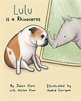 Lulu Is a Rhinoceros (ISBN: 9780692070987)