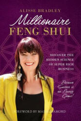 Millionaire Feng Shui: Discover the Hidden Science of Super Rich Business (ISBN: 9780995356009)