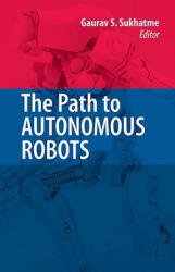 Path to Autonomous Robots - Essays in Honor of George A. Bekey (2008)