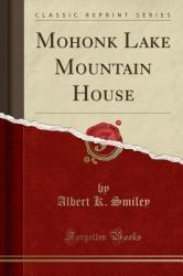 Mohonk Lake Mountain House (ISBN: 9781334676123)