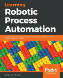 Learning Robotic Process Automation (ISBN: 9781788470940)