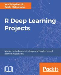 R Deep Learning Projects (ISBN: 9781788478403)