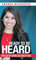 Ready to Be Heard: How I Lost My Hearing and Found My Voice (ISBN: 9781982201111)