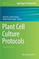 Plant Cell Culture Protocols (ISBN: 9781493985937)