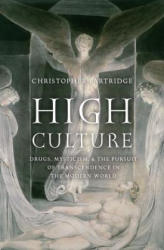 High Culture - Drugs, Mysticism, and the Pursuit of Transcendence in the Modern World (ISBN: 9780190459116)
