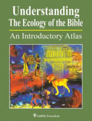 Understanding The Ecology Of The Bible (ISBN: 9789652208972)