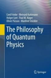 Philosophy of Quantum Physics (ISBN: 9783319783543)