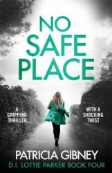 No Safe Place - A Gripping Thriller with a Shocking Twist (ISBN: 9781786814098)