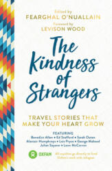 Kindness of Strangers - Travel Stories That Make Your Heart Grow (ISBN: 9781786855312)
