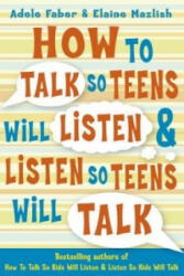 How to Talk So Teens Will Listen and Listen So Teens Will Talk (2006)