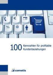 100 Kennzahlen fr profitable Kundenbeziehungen (2009)