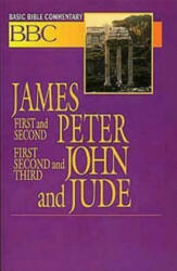Basic Bible Commentary James, First and Second Peter, First, Second and Third John and Jude (ISBN: 9780687026487)
