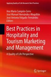 Best Practices in Hospitality and Tourism Marketing and Management: A Quality of Life Perspective (ISBN: 9783319916910)