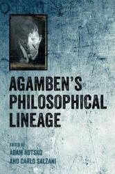 Agamben's Philosophical Lineage (ISBN: 9781474423649)