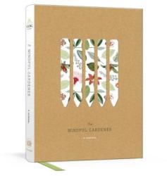 Mindful Gardener - A Journal (ISBN: 9781524759063)