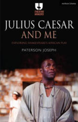 Julius Caesar and Me - Exploring Shakespeare's African Play (ISBN: 9781350011182)
