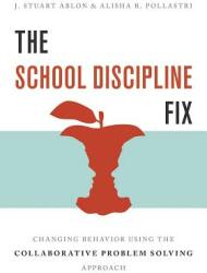 School Discipline Fix - Changing Behavior Using the Collaborative Problem Solving Approach (ISBN: 9780393712308)