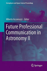Future Professional Communication in Astronomy II (2011)