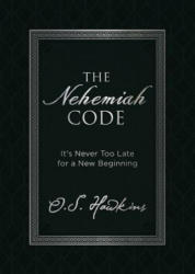 Nehemiah Code - It's Never Too Late for a New Beginning (ISBN: 9780718091385)