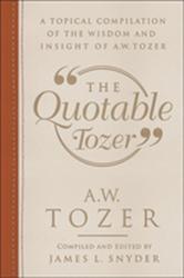 Quotable Tozer - A. W. Tozer (ISBN: 9780764230974)