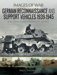 German Reconnaissance and Support Vehicles 1939-1945 - Paul Thomas (ISBN: 9781526720894)