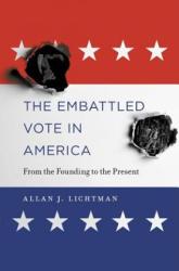 Embattled Vote in America (ISBN: 9780674972360)