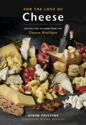 For The Love Of Cheese - Recipes and Wisdom from the Cheese Boutique (ISBN: 9780147530462)