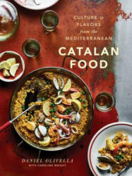 Catalan Food - Culture and Flavors from the Mediterranean (ISBN: 9780451495884)