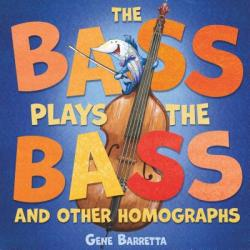 Bass Plays the Bass and Other Homographs (ISBN: 9781250175076)