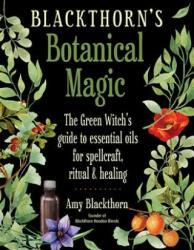 Blackthorn'S Botanical Magic (ISBN: 9781578636303)