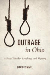 Outrage in Ohio - A Rural Murder, Lynching, and Mystery (ISBN: 9780253034236)