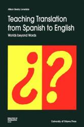 Teaching Translation from Spanish to English: Worlds Beyond Words (ISBN: 9780776603995)
