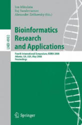 Bioinformatics Research and Applications - Fourth International Symposium, ISBRA 2008, Atlanta, GA, USA, May 6-9, 2008, Proceedings (2008)