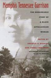 Memphis Tennessee Garrison: The Remarkable Story of a Black Appalachian Woman (ISBN: 9780821413746)