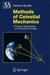 Methods of Celestial Mechanics, Volume 1: Physical, Mathematical, and Numerical Principles (2010)