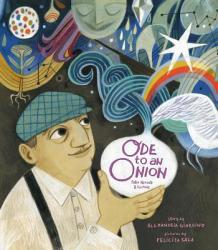 Ode to an Onion: Pablo Neruda & His Muse (ISBN: 9781944903343)