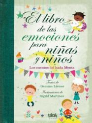 Libro de las emociones para ninas y ninos / The Book of Feelings for Girls and Boys - GEMMA LIENAS, SIGRID MARTINEZ (ISBN: 9788416712601)