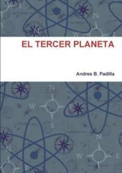 El Tercer Planeta - Andres B. Padilla (ISBN: 9781326705879)