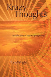Krazy Thoughts - Wright, Head of Department and Professor of Otorhinolaryngology Institute of Laryngology and Otology University College London Honorary Consultant Ton (ISBN: 9781434378446)