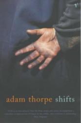 Adam Thorpe - Shifts - Adam Thorpe (ISBN: 9780099284314)