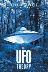 UFO Theory - Alan W Staves (ISBN: 9781504941792)