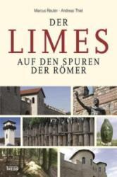 Der Limes - Andreas Thiel, Marcus Reuter (ISBN: 9783806227604)