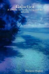 Galactica - Marilynn Hughes (ISBN: 9781411615861)