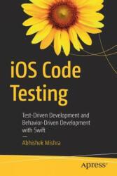 iOS Code Testing - Abhishek Mishra (ISBN: 9781484226889)