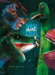 Dinos Don't Exist (ISBN: 9781788070294)