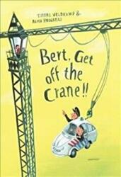 Bert, Get off the Crane! (ISBN: 9781788070263)