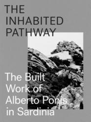 Inhabited Pathway - The Built Work of Alberto Ponis in Sardinia (ISBN: 9783906027494)