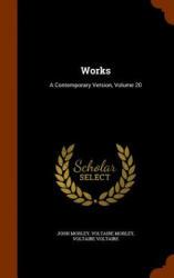Morley, John (University of Siena, Italy), Voltaire Morley, Voltaire - Works - Morley, John (University of Siena, Italy), Voltaire Morley, Voltaire (ISBN: 9781345237245)